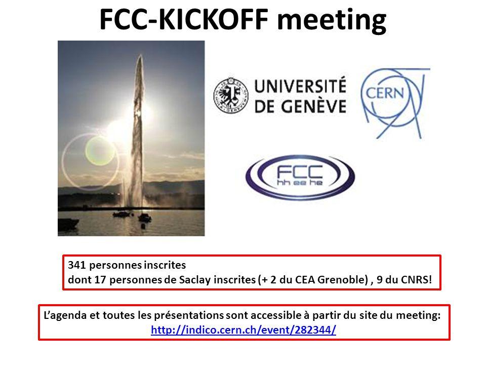 FCC-KICKOFF meeting 341 personnes inscrites dont 17 personnes de Saclay inscrites (+ 2 du CEA Grenoble), 9 du CNRS.