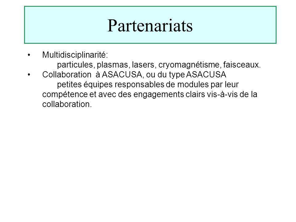 Partenariats Multidisciplinarité: particules, plasmas, lasers, cryomagnétisme, faisceaux.