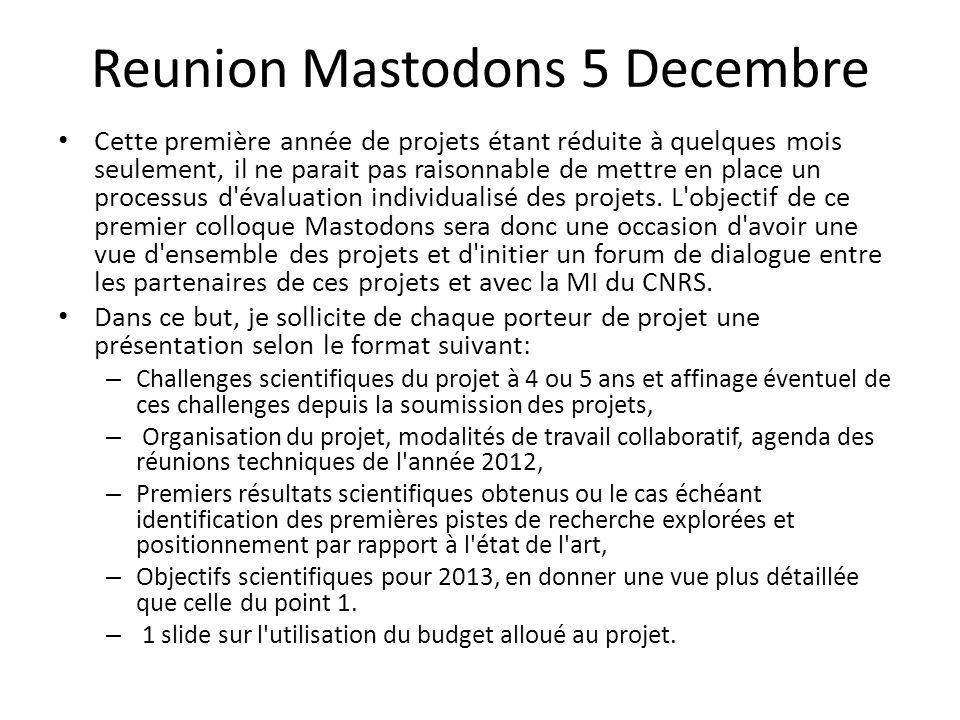 Reunion Mastodons 5 Decembre Cette première année de projets étant réduite à quelques mois seulement, il ne parait pas raisonnable de mettre en place
