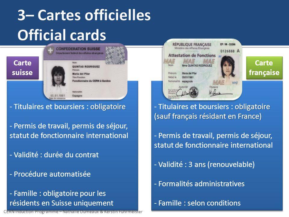 Carte Française obligatoire - Titulaires et boursiers : obligatoire (sauf français résidant en France) - Permis de travail, permis de séjour, statut d