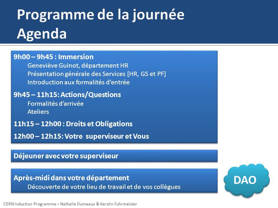 9h00 – 9h45 : Immersion Geneviève Guinot, département HR Présentation générale des Services [HR, GS et PF] Introduction aux formalités dentrée 9h45 –