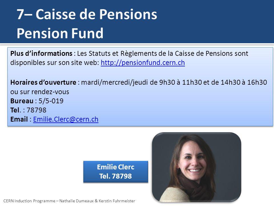 Emilie Clerc Tel. 78798 Emilie Clerc Tel. 78798 CERN Induction Programme – Nathalie Dumeaux & Kerstin Fuhrmeister Plus dinformations : Les Statuts et