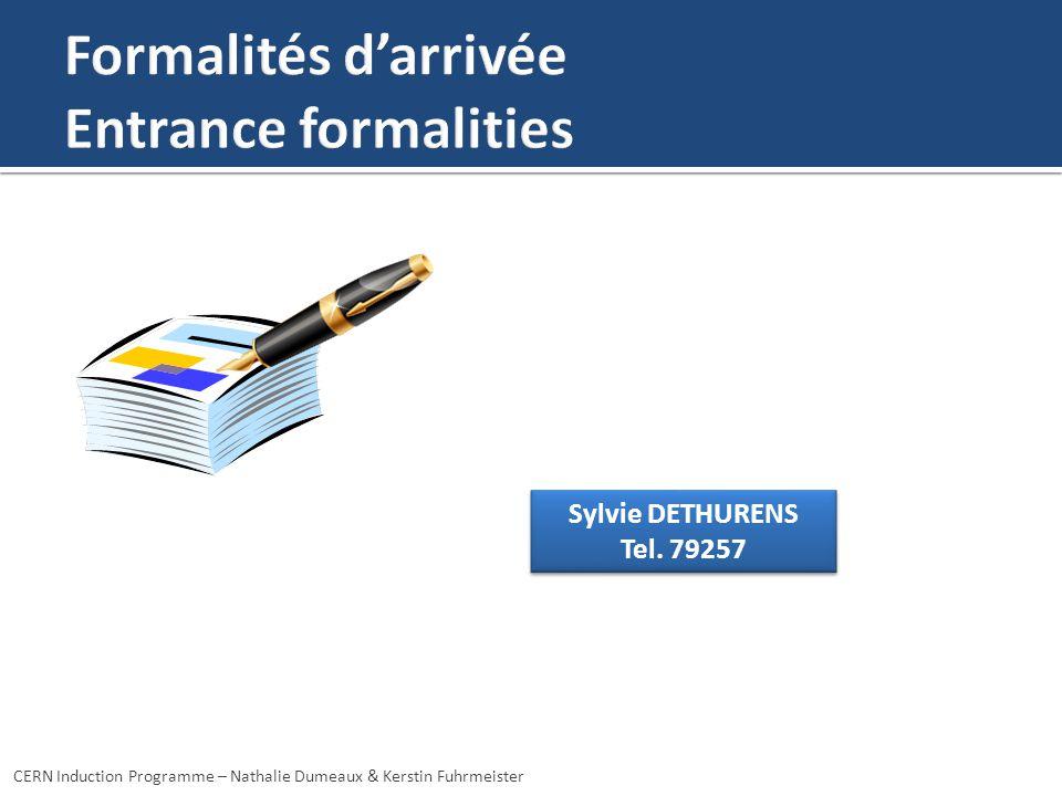 CERN Induction Programme – Nathalie Dumeaux & Kerstin Fuhrmeister Sylvie DETHURENS Tel. 79257 Sylvie DETHURENS Tel. 79257