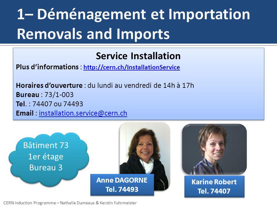 Service Installation Plus dinformations : http://cern.ch/InstallationService http://cern.ch/InstallationService Horaires douverture : du lundi au vendredi de 14h à 17h Bureau : 73/1-003 Tel.