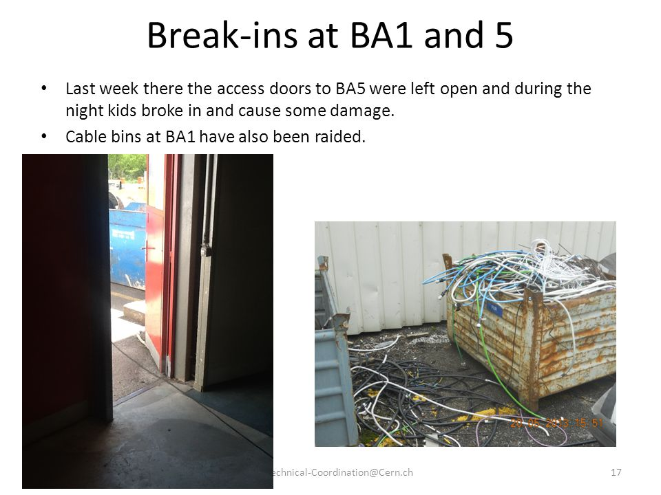 Break-ins at BA1 and 5 Last week there the access doors to BA5 were left open and during the night kids broke in and cause some damage.