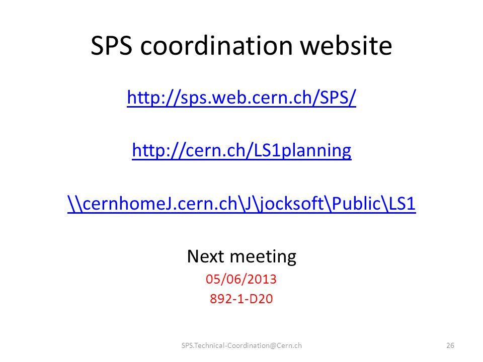 SPS coordination website http://sps.web.cern.ch/SPS/ http://cern.ch/LS1planning \\cernhomeJ.cern.ch\J\jocksoft\Public\LS1 Next meeting 05/06/2013 892-
