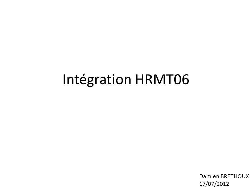 Intégration HRMT06 Damien BRETHOUX 17/07/2012