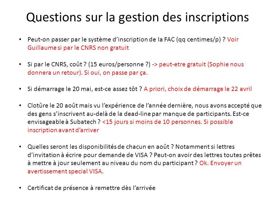 Questions sur la gestion des inscriptions Peut-on passer par le système dinscription de la FAC (qq centimes/p) .