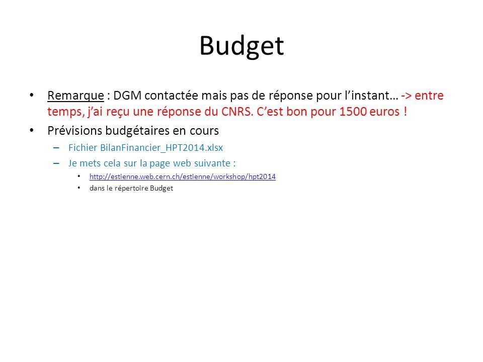 Budget Remarque : DGM contactée mais pas de réponse pour linstant… -> entre temps, jai reçu une réponse du CNRS.