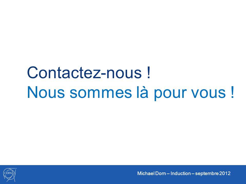 Michael Dorn – Induction – septembre 2012 Contactez-nous ! Nous sommes là pour vous !