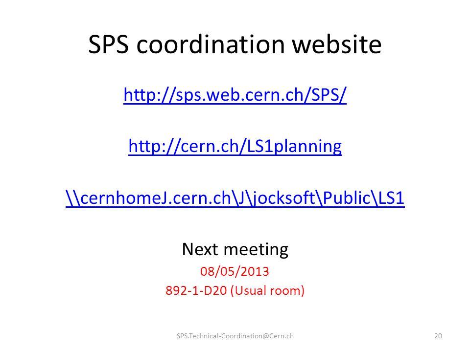 SPS coordination website http://sps.web.cern.ch/SPS/ http://cern.ch/LS1planning \\cernhomeJ.cern.ch\J\jocksoft\Public\LS1 Next meeting 08/05/2013 892-