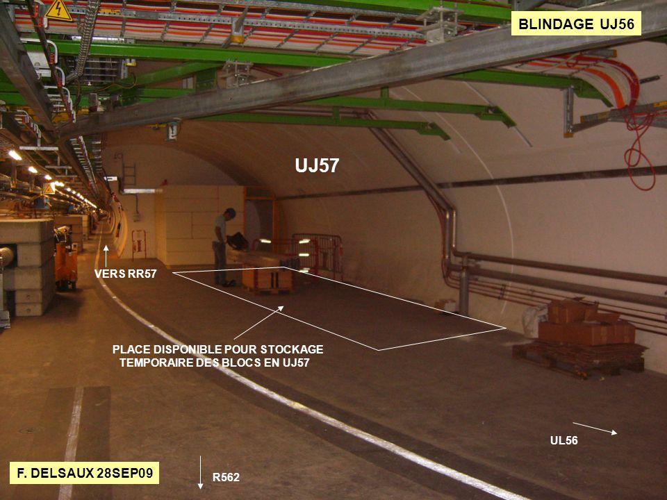 F. DELSAUX 28SEP09 BLINDAGE UJ56 PLACE DISPONIBLE POUR STOCKAGE TEMPORAIRE DES BLOCS EN UJ57 UJ57 UL56 R562 VERS RR57