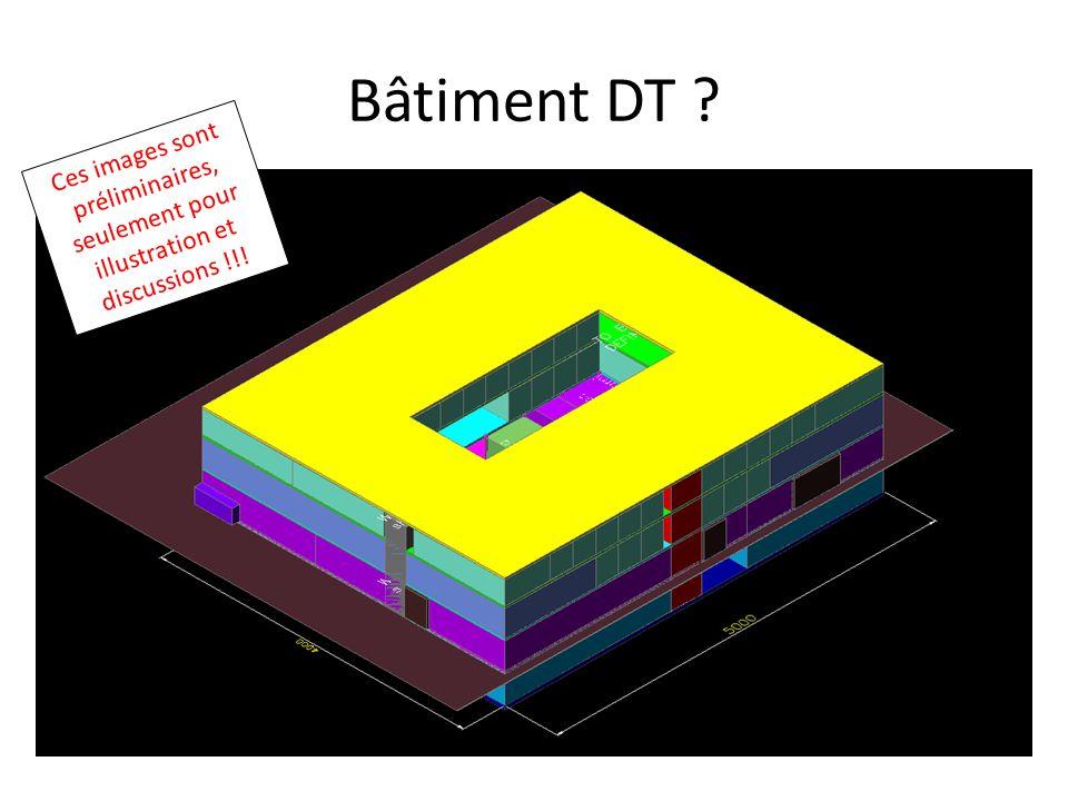 Bâtiment DT ? Ces images sont préliminaires, seulement pour illustration et discussions !!!