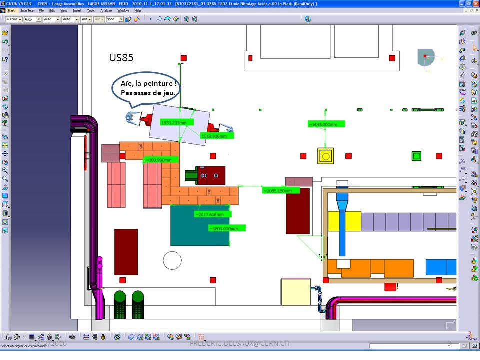 15/12/20109FREDERIC.DELSAUX@CERN.CH US85 Aïe, la peinture ! Pas assez de jeu.