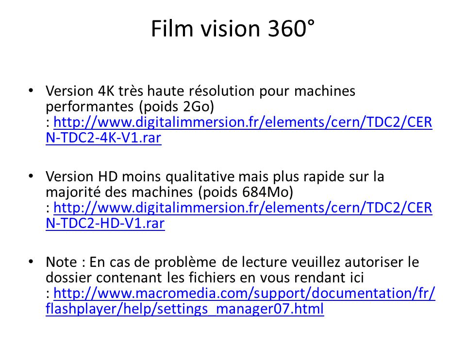 Film vision 360° Version 4K très haute résolution pour machines performantes (poids 2Go) : http://www.digitalimmersion.fr/elements/cern/TDC2/CER N-TDC