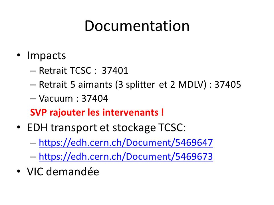 Documentation Impacts – Retrait TCSC : 37401 – Retrait 5 aimants (3 splitter et 2 MDLV) : 37405 – Vacuum : 37404 SVP rajouter les intervenants ! EDH t