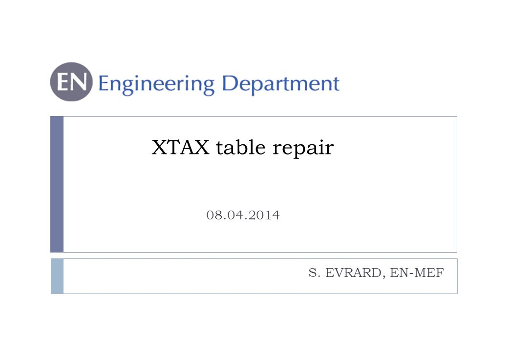 S. EVRARD, EN-MEF XTAX table repair 08.04.2014