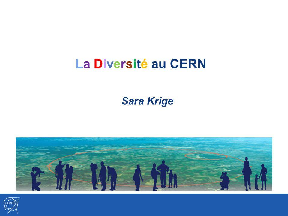La Diversité au CERN Sara Krige