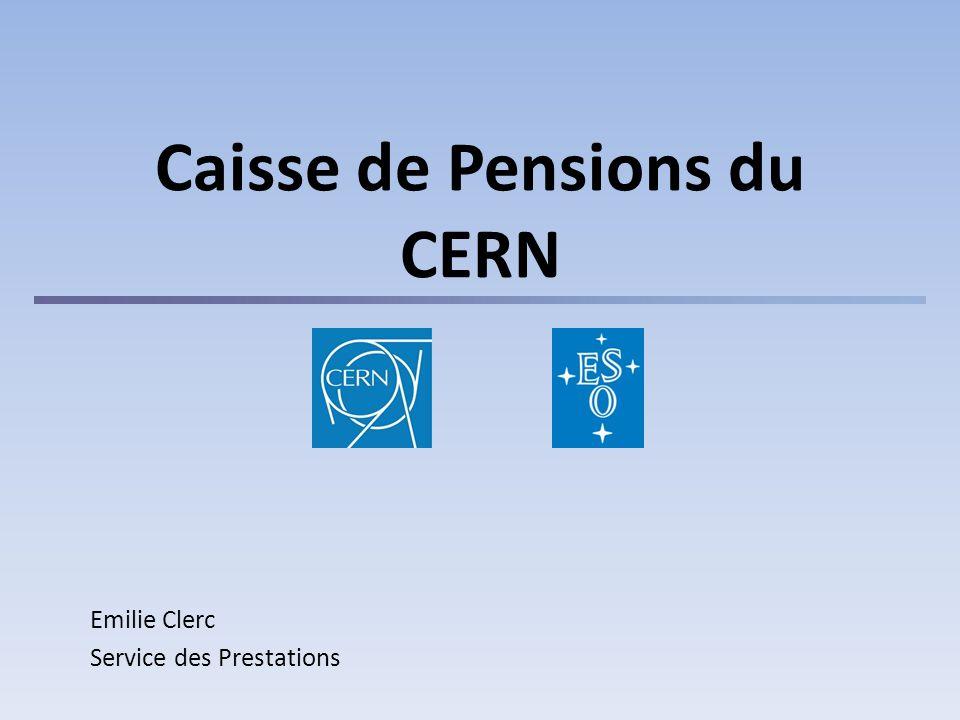 Caisse de Pensions du CERN Emilie Clerc Service des Prestations