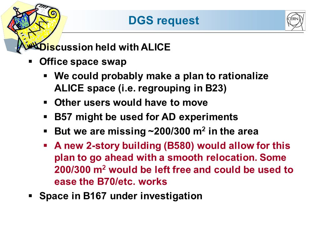 DGS request Discussion held with ALICE Office space swap We could probably make a plan to rationalize ALICE space (i.e.