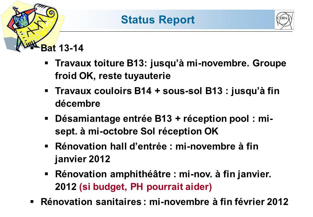 Status Report Bat 13-14 Travaux toiture B13: jusquà mi-novembre.
