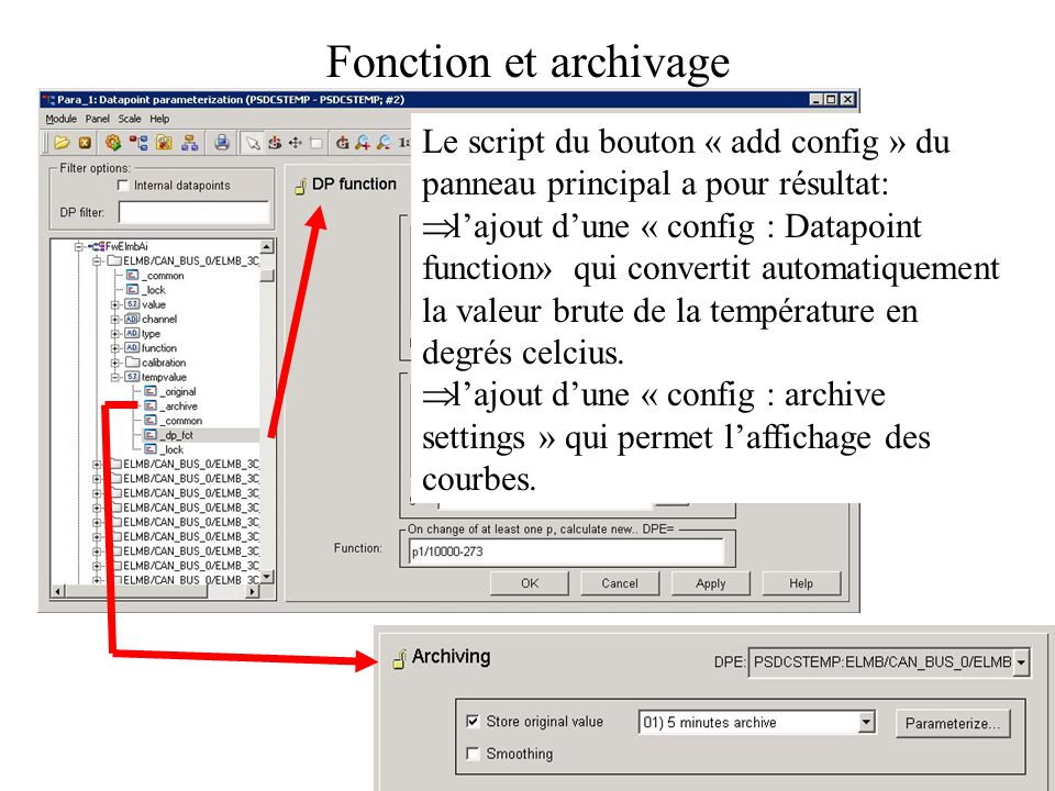Fonction et archivage Le script du bouton « add config » du panneau principal a pour résultat: lajout dune « config : Datapoint function» qui convertit automatiquement la valeur brute de la température en degrés celcius.