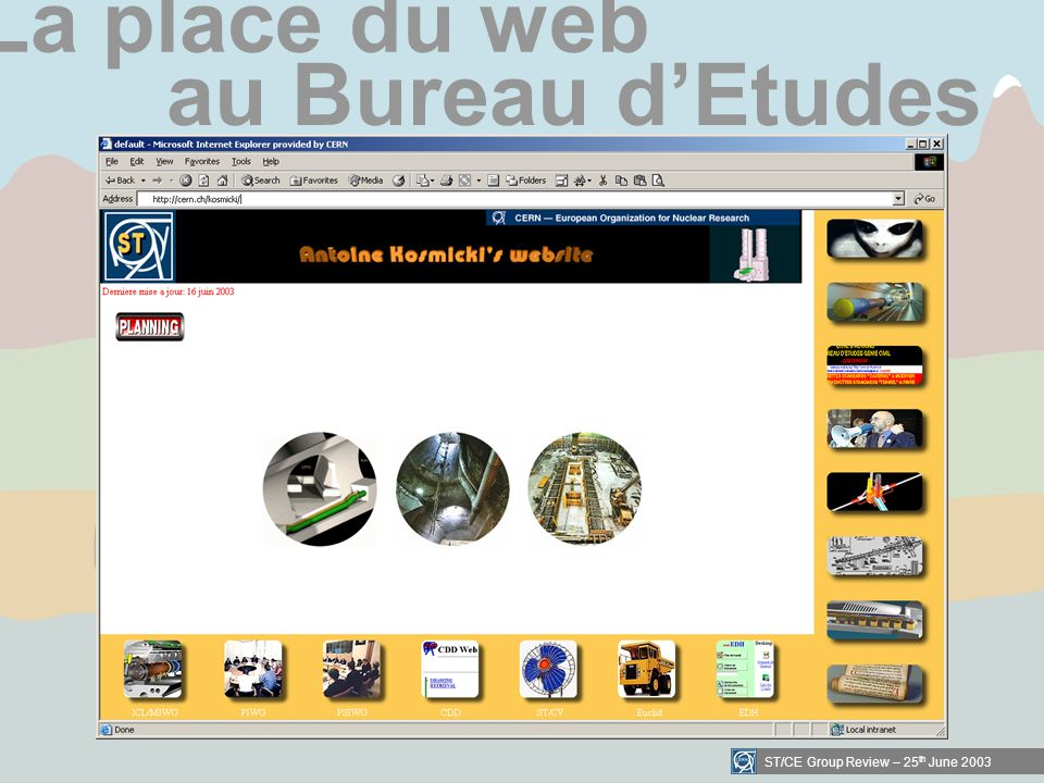 ST/CE Group Review – 25 th June 2003 La place du web au Bureau dEtudes