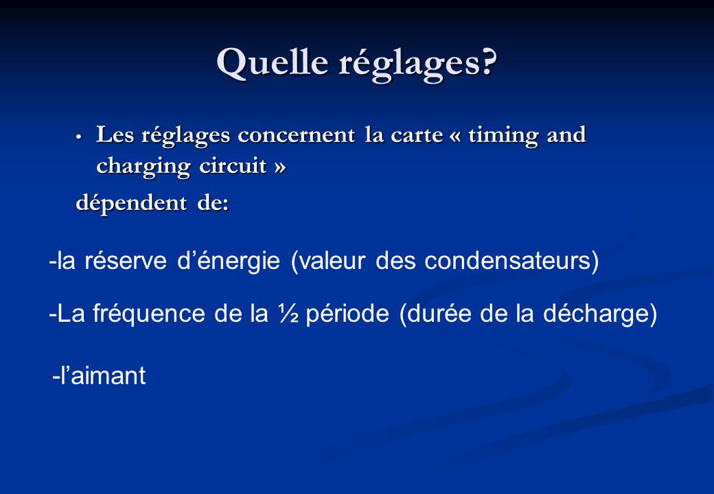 Quelle réglages? Les réglages concernent la carte « timing and charging circuit » Les réglages concernent la carte « timing and charging circuit » dép