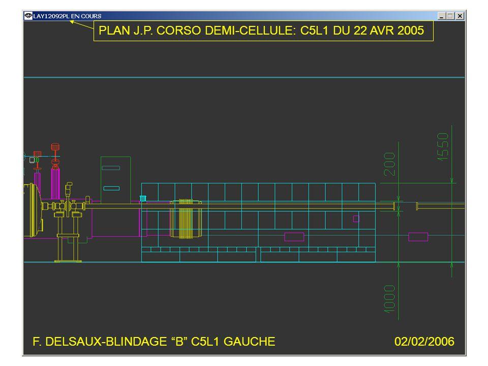 F. DELSAUX-BLINDAGE B C5L1 GAUCHE02/02/2006 PLAN J.P. CORSO DEMI-CELLULE: C5L1 DU 22 AVR 2005