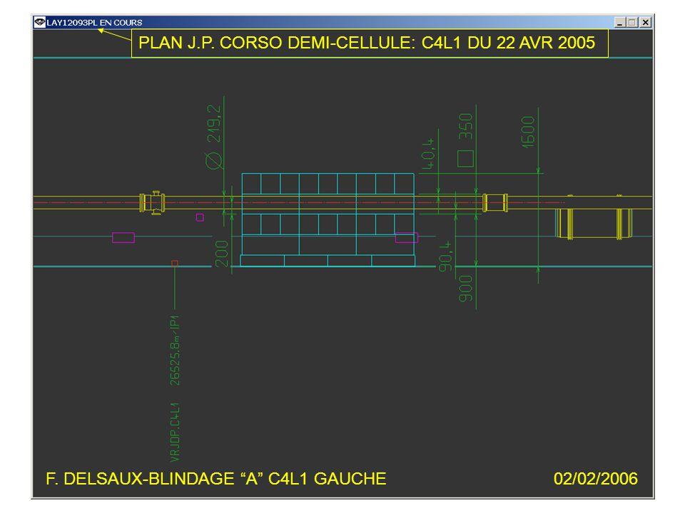 F. DELSAUX-BLINDAGE A C4L1 GAUCHE02/02/2006 PLAN J.P. CORSO DEMI-CELLULE: C4L1 DU 22 AVR 2005