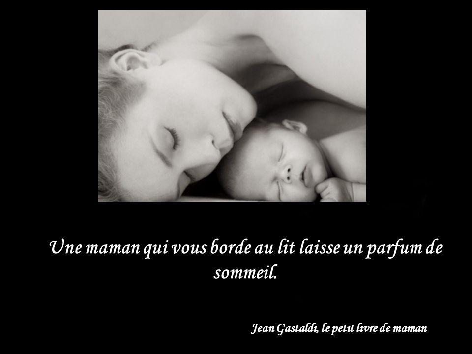 Une maman est semblable à une rose qui ne se fane jamais Jean Gastaldi, Le petit livre de maman