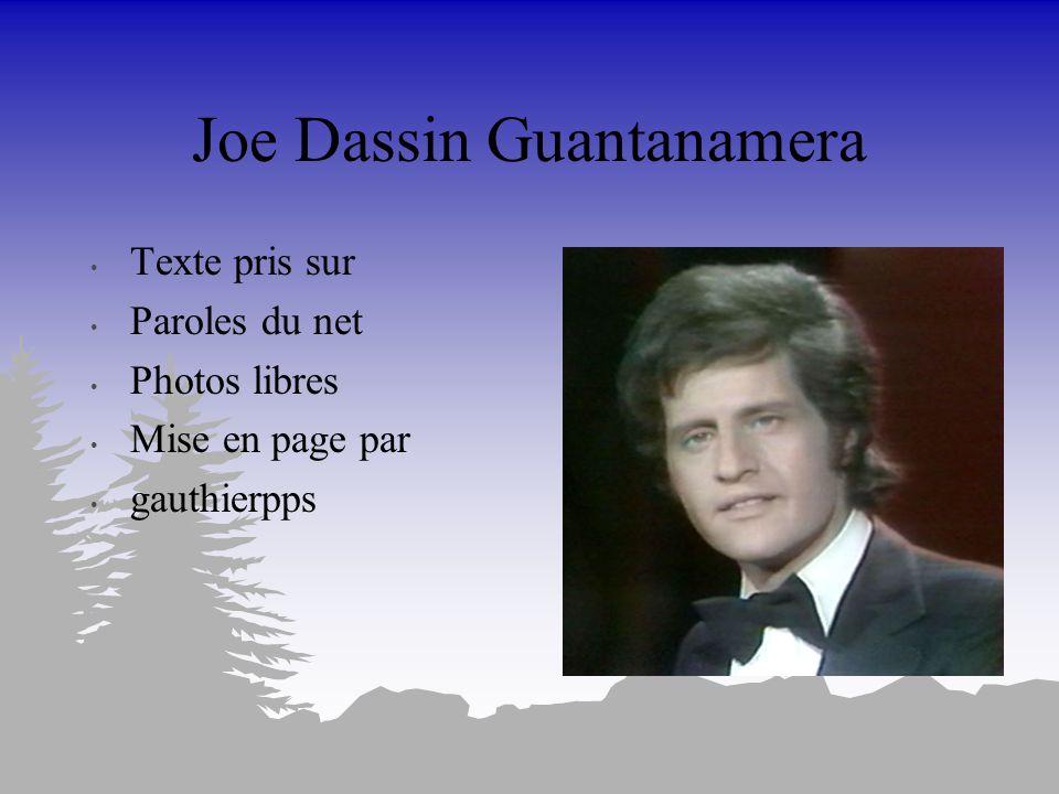 Joe Dassin Guantanamera Texte pris sur Paroles du net Photos libres Mise en page par gauthierpps