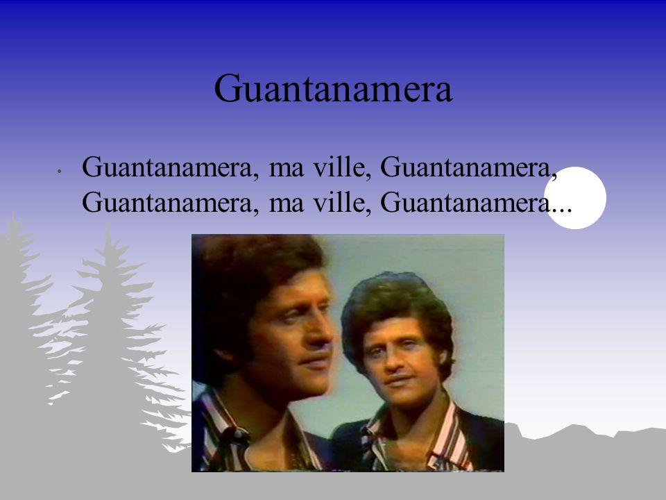 Guantanamera C'était un homme en déroute, C'était un frère sans doute... Il n'avait ni lien ni place, Et sur les routes de l'exil, Sur les sentiers, s