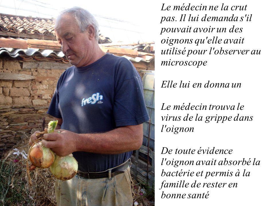 Le médecin arriva dans une exploitation agricole où, à sa grande surprise, tout le monde était en parfaite santé. Lorsqu'il demanda ce qu'ils faisaien