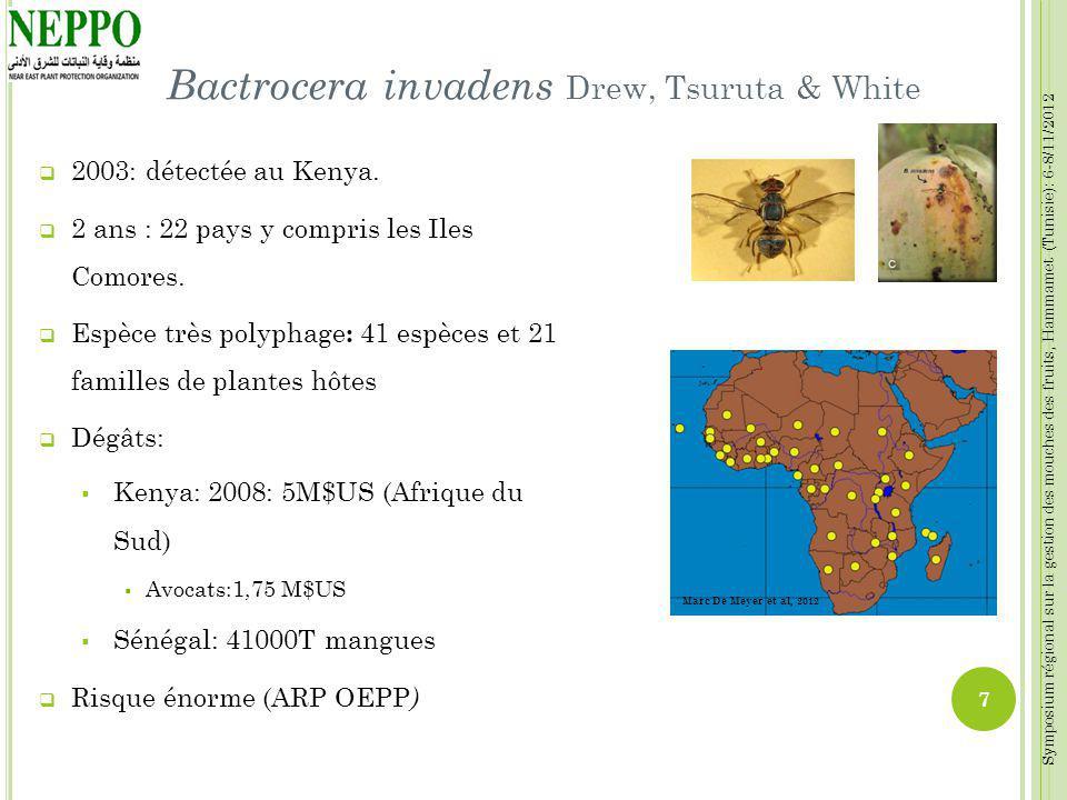 Symposium régional sur la gestion des mouches des fruits, Hammamet (Tunisie): 6-8/11/2012 Bactrocera invadens Drew, Tsuruta & White 2003: détectée au