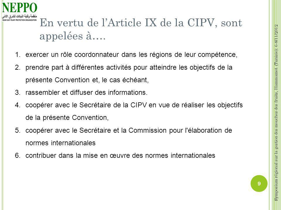 Symposium régional sur la gestion des mouches des fruits, Hammamet (Tunisie): 6-8/11/2012 En vertu de lArticle IX de la CIPV, sont appelées à…. 1.exer