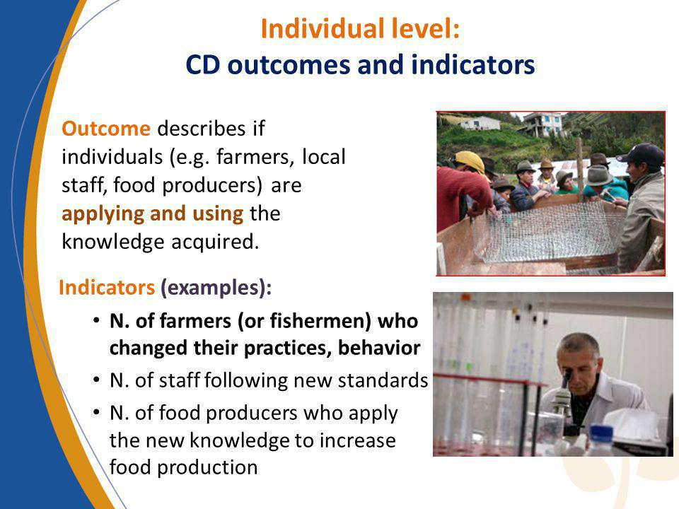 Individual level: CD outcomes and indicators Outcome describes if individuals (e.g.