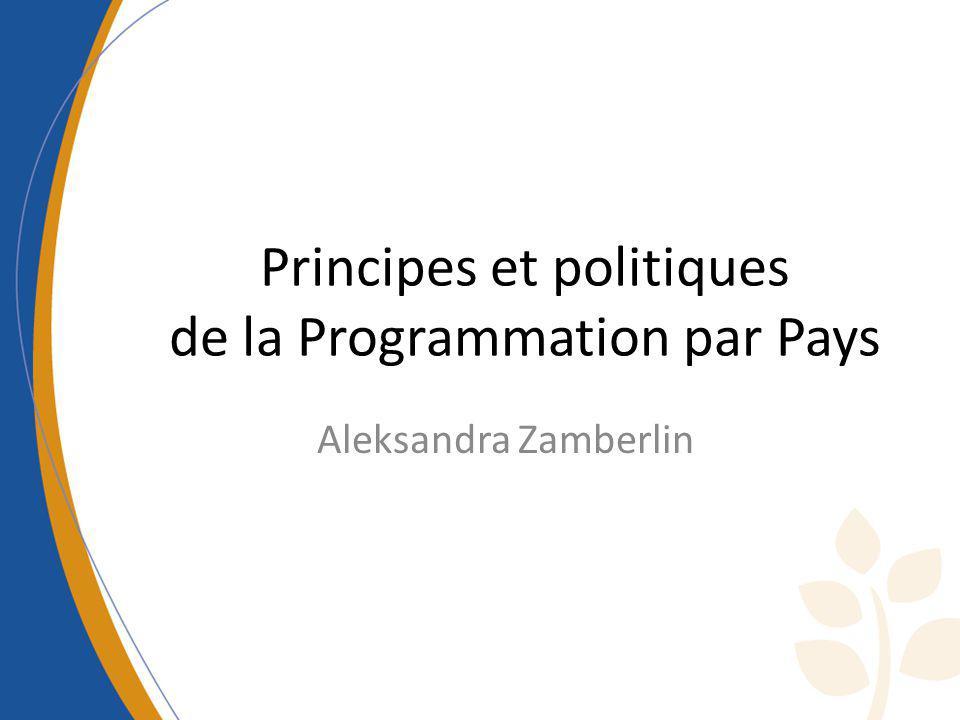 Principes et politiques de la Programmation par Pays Aleksandra Zamberlin