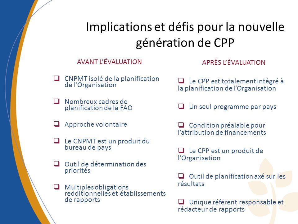 Implications et défis pour la nouvelle génération de CPP AVANT LÉVALUATION CNPMT isolé de la planification de lOrganisation Nombreux cadres de planifi