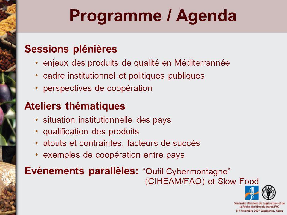 Programme / Agenda Sessions plénières enjeux des produits de qualité en Méditerrannée cadre institutionnel et politiques publiques perspectives de coo