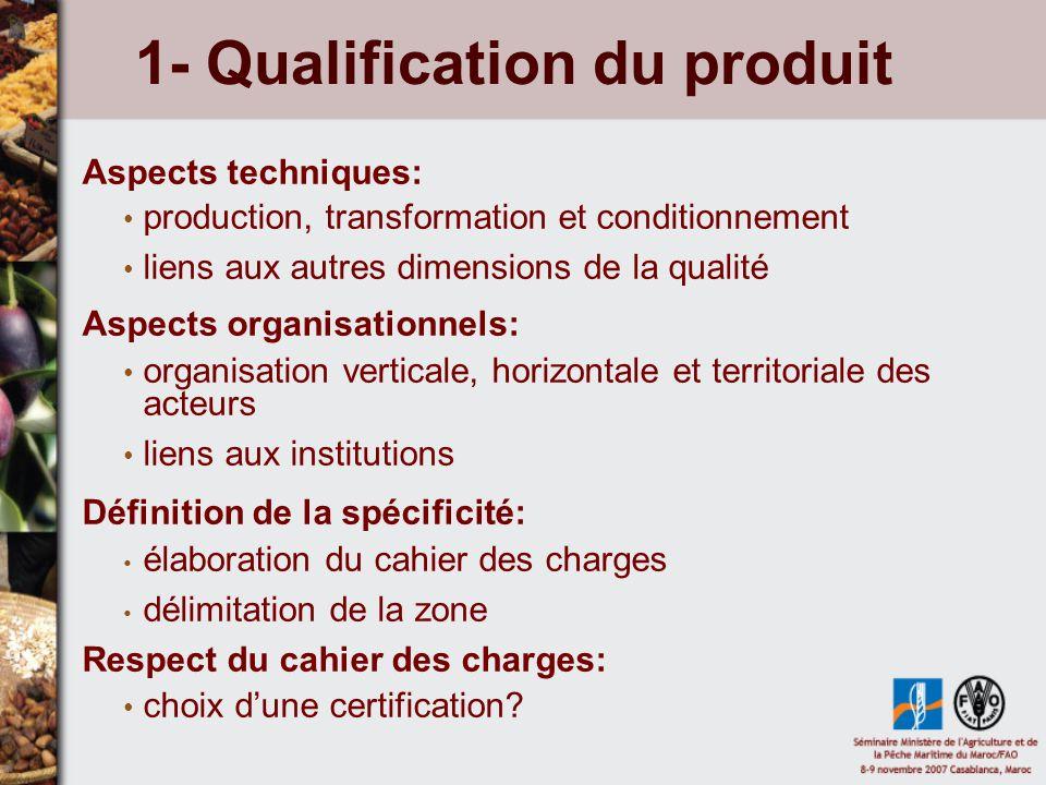 1- Qualification du produit Aspects techniques: production, transformation et conditionnement liens aux autres dimensions de la qualité Aspects organi