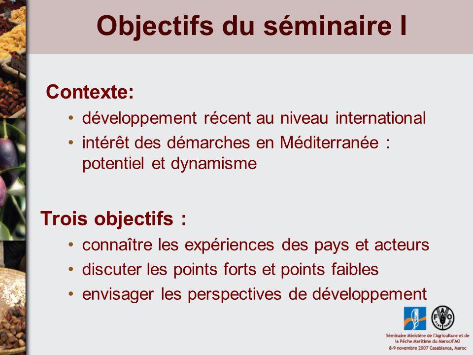 Objectifs du séminaire I Contexte: développement récent au niveau international intérêt des démarches en Méditerranée : potentiel et dynamisme Trois o