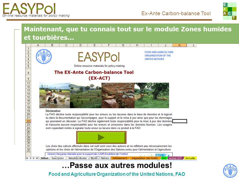 On-line resource materials for policy making Ex-Ante Carbon-balance Tool Food and Agriculture Organization of the United Nations, FAO How filling it..