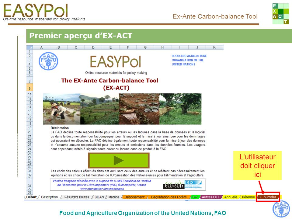 On-line resource materials for policy making Ex-Ante Carbon-balance Tool Food and Agriculture Organization of the United Nations, FAO Vue complète du module Zone humides