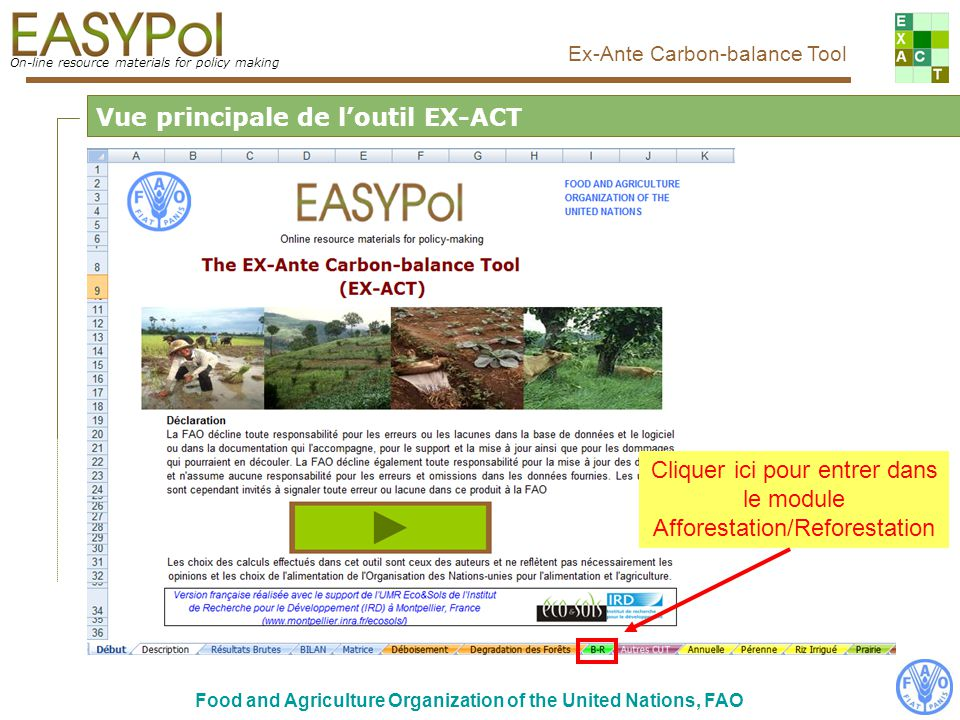 On-line resource materials for policy making Ex-Ante Carbon-balance Tool Food and Agriculture Organization of the United Nations, FAO Vue principale d
