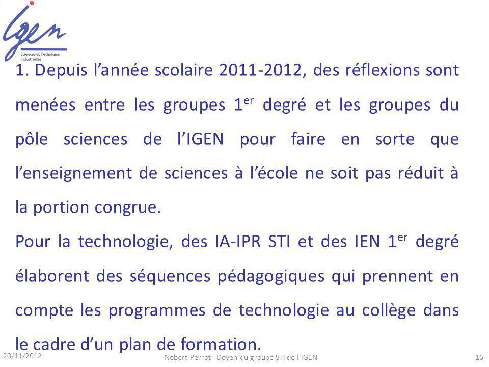 20/11/2012 Nobert Perrot - Doyen du groupe STI de l IGEN16 1.