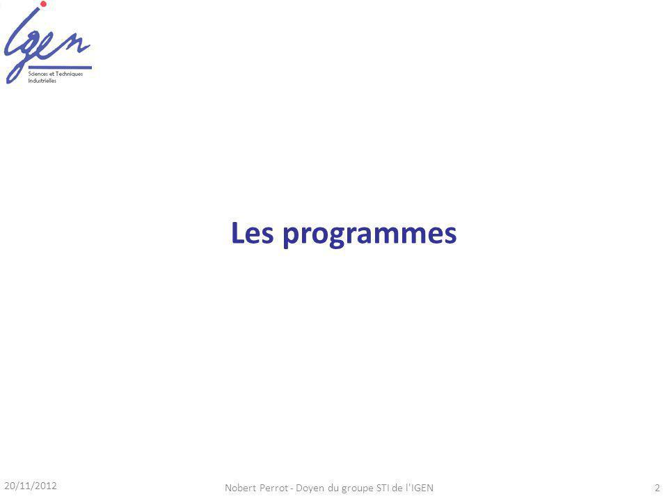 20/11/2012 Nobert Perrot - Doyen du groupe STI de l IGEN2 Les programmes