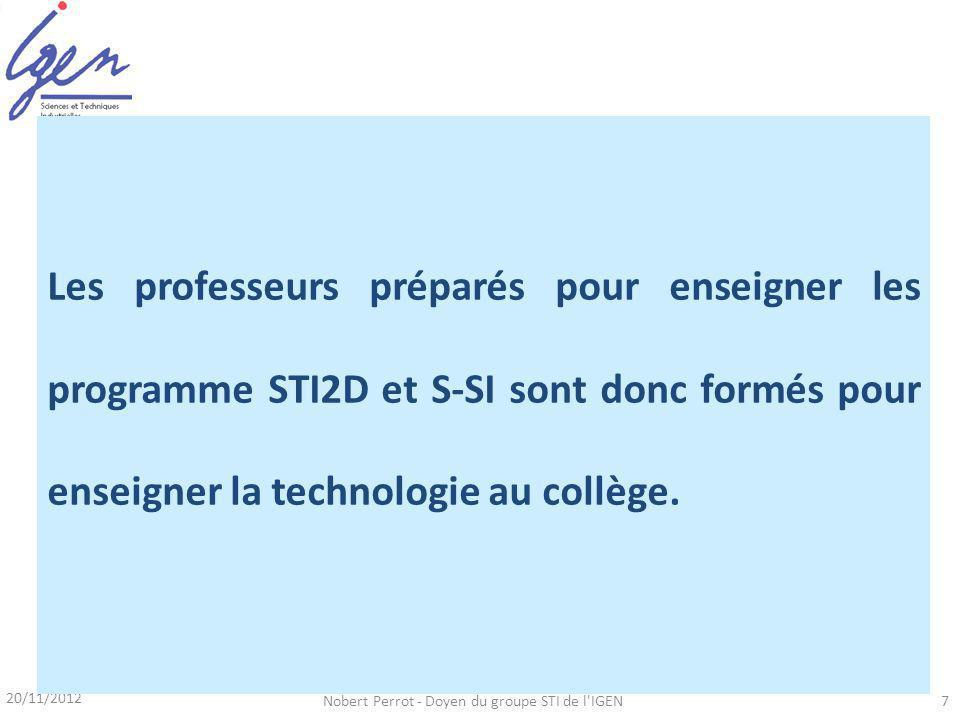 20/11/2012 Nobert Perrot - Doyen du groupe STI de l IGEN7 - des stratégies pédagogiques souhaitées comparables au collège et au lycée.