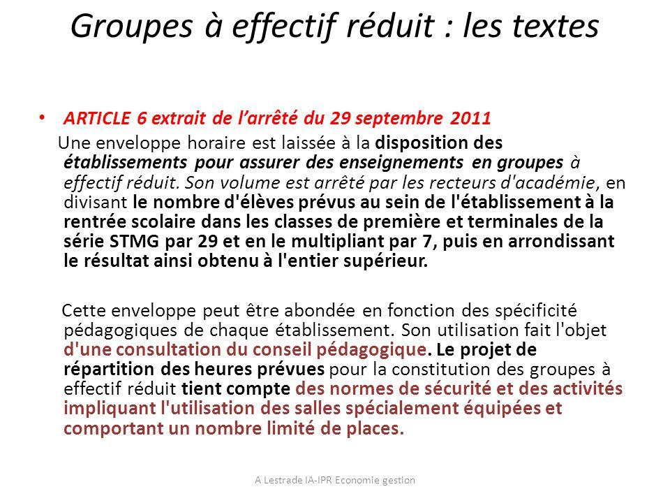 Groupes à effectif réduit : les textes ARTICLE 6 extrait de larrêté du 29 septembre 2011 Une enveloppe horaire est laissée à la disposition des établi