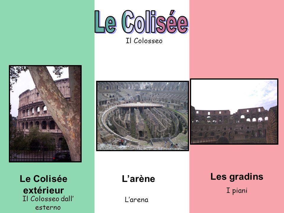 Le Colisée extérieur Larène Les gradins Il Colosseo Il Colosseo dall esterno Larena I piani